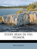 Every Man in His Humor