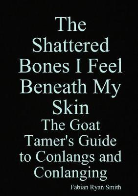 The Shattered Bones I Feel Beneath My Skin