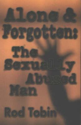 Alone and Forgotten Sexually Abused Man