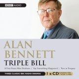 Alan Bennett, Triple...