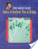 Eddie Kantar Teaches Topics in Declarer Play at Bridge