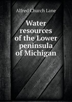 Water Resources of the Lower Peninsula of Michigan