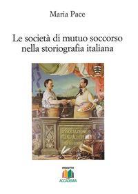Le società di mutuo soccorso nella storiografia italiana