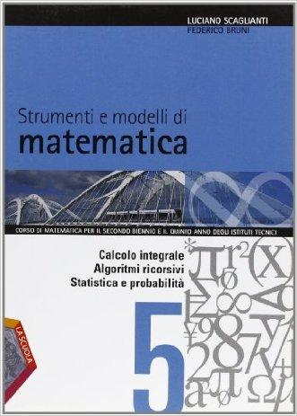 Strumenti e modelli di matematica. Per gli Ist. tecnici. Con espansione online