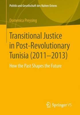 Transitional Justice in Post-revolutionary Tunisia 2011–2013