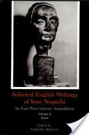 Selected English Writings of Yone Noguchi: Prose