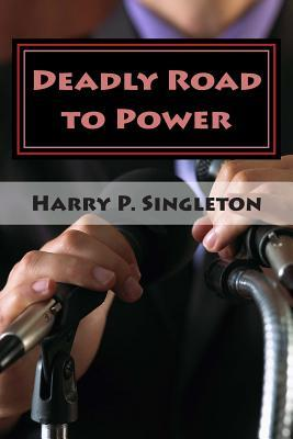 Deadly Road to Power