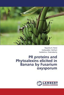 PR proteins and Phytoalexins elicited in Banana by Fusarium oxysporum