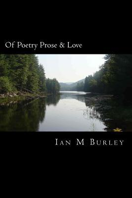 Of Poetry Prose & Love
