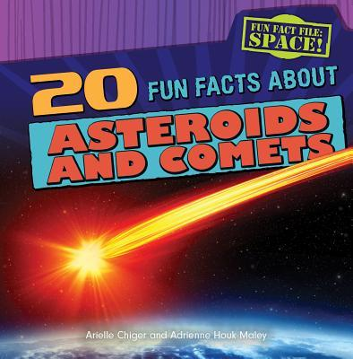 20 Fun Facts About Asteroids and Comets
