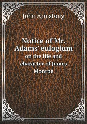 Notice of Mr. Adams' Eulogium on the Life and Character of James Monroe