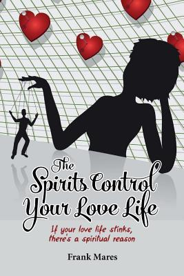 The Spirits Control Your Love Life