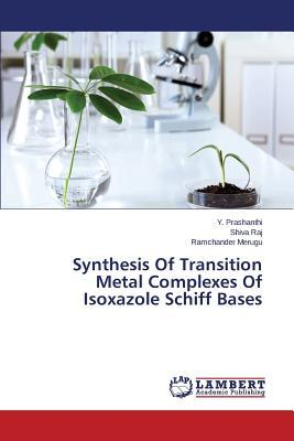 Synthesis Of Transition Metal Complexes Of Isoxazole Schiff Bases