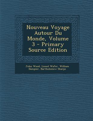 Nouveau Voyage Autour Du Monde, Volume 3