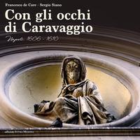 Con gli occhi di Caravaggio. Napoli, 1606-1610
