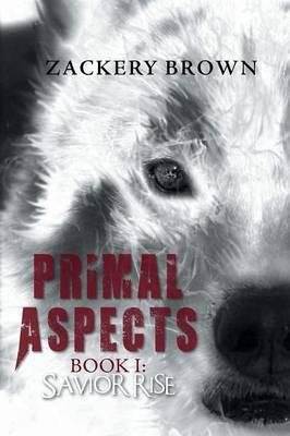Primal Aspects Book 1