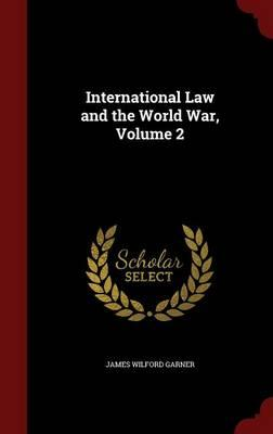 International Law and the World War; Volume 2