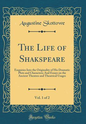 The Life of Shakspeare, Vol. 1 of 2