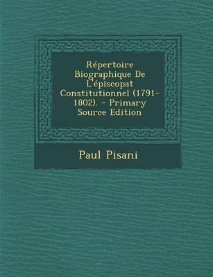 Repertoire Biographique de L'Episcopat Constitutionnel (1791-1802).