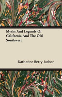Myths and Legends of California and the Old Southwest