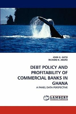 DEBT POLICY AND PROFITABILITY OF COMMERCIAL BANKS IN GHANA