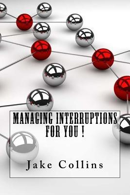 Managing Interruptions for You!