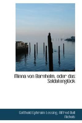Minna Von Barnhelm, Oder Das Soldatengl Ck