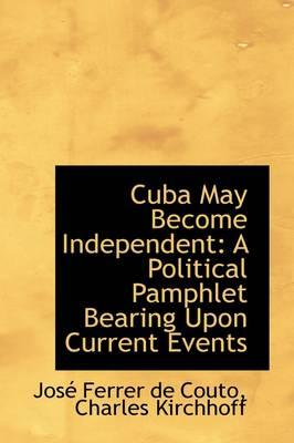 Cuba May Become Independent