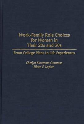 Work-Family Role Choices for Women in Their 20s and 30s