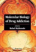 Molecular Biology of Drug Addiction