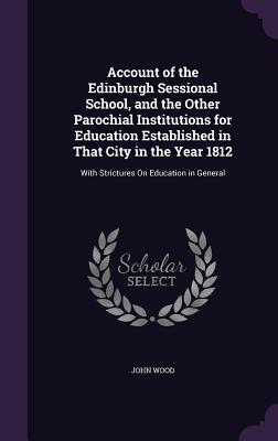 Account of the Edinburgh Sessional School