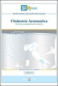 Industria aeronautica. Struttura e prospettive di crescita