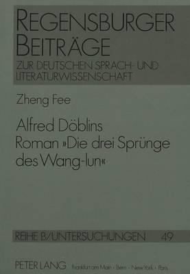 Alfred Döblins Roman «Die drei Sprünge des Wang-lun»