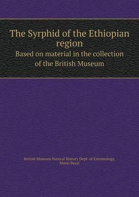 The Syrphid of the Ethiopian Region Based on Material in the Collection of the British Museum