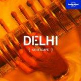 Lonely Planet Citiescape Delhi