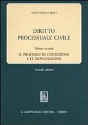 Diritto processuale civile. Vol. 2: Il processo di cognizione e le impugnazioni.