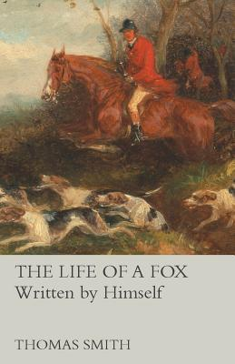 The Life of a Fox - Written by Himself
