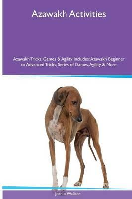 Azawakh  Activities Azawakh Tricks, Games & Agility. Includes