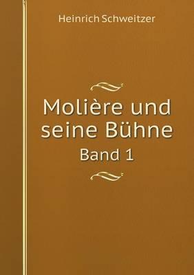 Moliere Und Seine Buhne Band 1