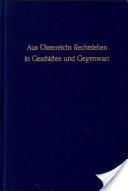 Aus Österreichs Rechtsleben in Geschichte und Gegenwart