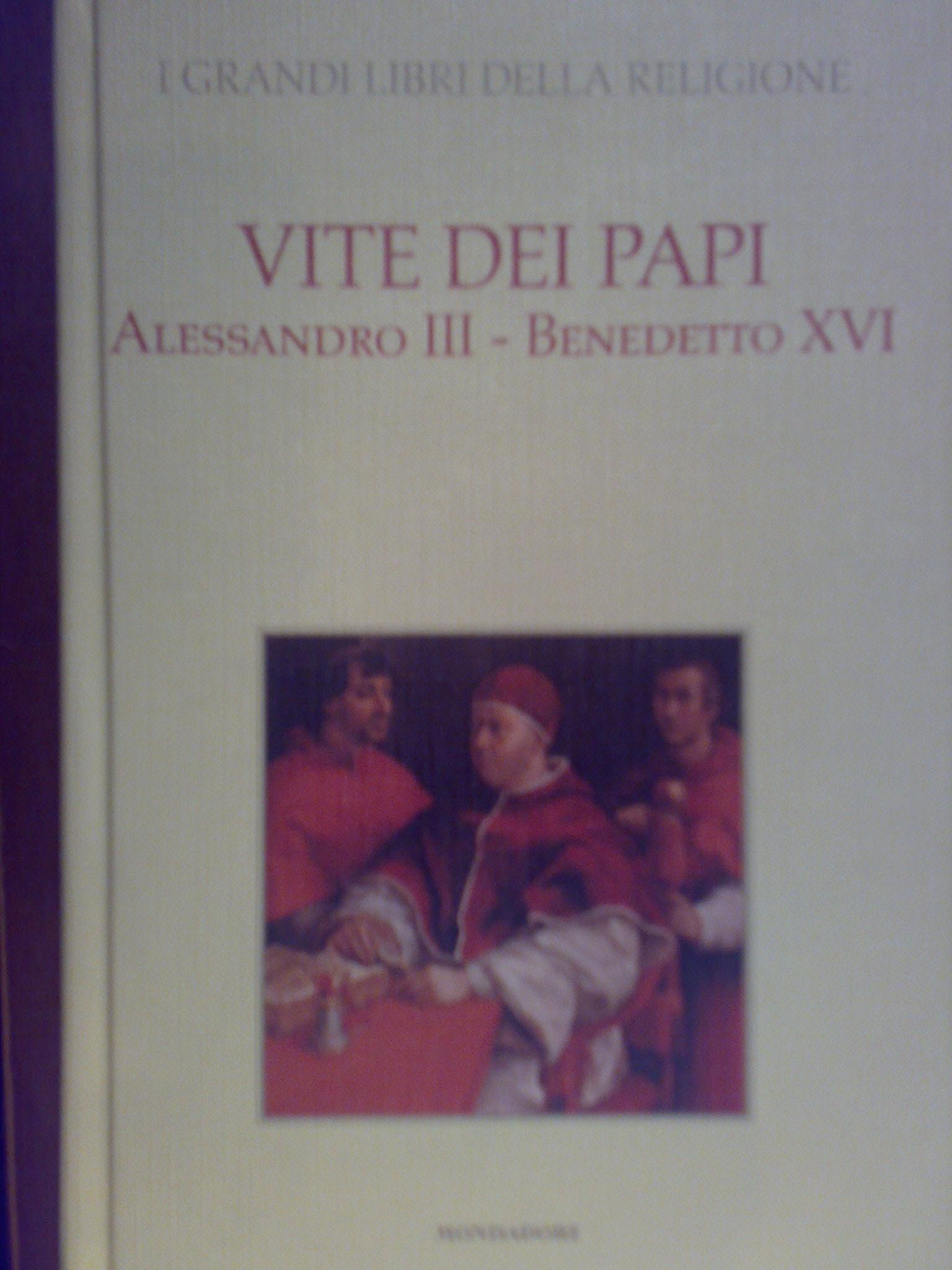 Vite dei Papi: Alessandro III - Benedetto XVI