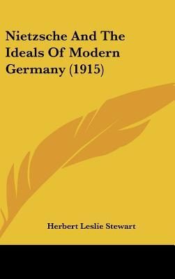 Nietzsche and the Ideals of Modern Germany (1915)