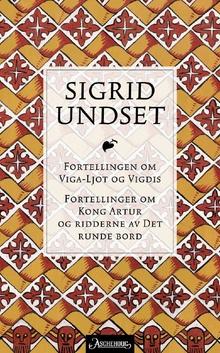 Fortellingen om Viga-Ljot og Vigdis; Fortellinger om kong Artur og ridderne av det runde bord