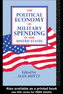 The Political Economy of Military Spending in the United States