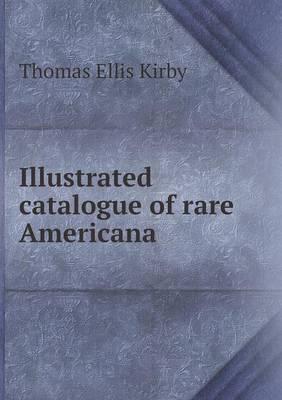 Illustrated Catalogue of Rare Americana