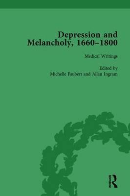 Depression and Melancholy, 1660–1800 vol 2