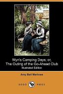 Wyn's Camping Days; Or, the Outing of the Go-Ahead Club (Illustrated Edition) (Dodo Press)