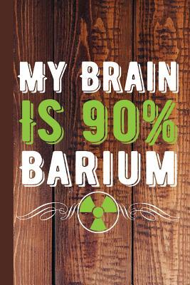 My Brain Is 90% Barium