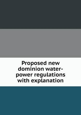 Proposed New Dominion Water-Power Regulations with Explanation