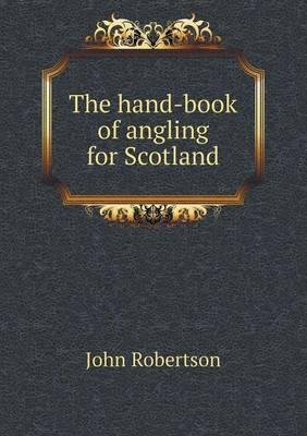 The Hand-Book of Angling for Scotland